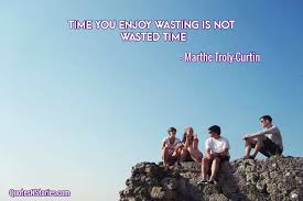 Time You Enoyed Wasting